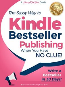 Kindle Bestseller Publishing: Write a Bestseller in 30 Days! (Beginner Internet Marketing Series Book 5) (English Edition)