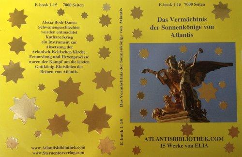 Das Vermächtnis der Sonnenkönige von Atlantis, Atlantisbibliothek Gesamtwerk Teile 1 - 15 al s eBook 9000 Seiten PDF