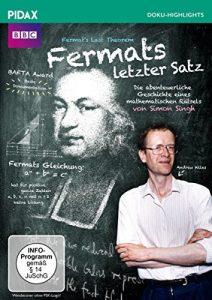 Fermats letzter Satz (Fermat's Last Theorem) – Die preisgekrönte, abenteuerliche Geschichte eines mathematischen Rätsels nach dem Bestseller von Simon Singh (Pidax Doku-Highlights)