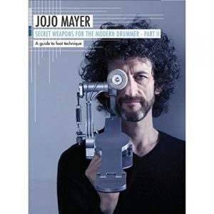 Jojo Mayer: Secrets Weapons for the Modern Drummer Part. 2: A Guide to Foot Technique [DVD] [UK Import]