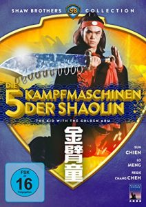 Die 5 Kampfmaschinen der Shaolin – The Kid With The Golden Arm (Shaw Brothers Collection)