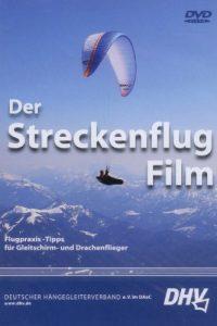 Der Streckenflugfilm: Flugpraxis-Tipps für Gleitschirm- und Drachenflieger [2 DVDs]